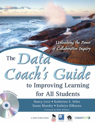 The Data Coach's Guide to Improving Learning for All Students: Unleashing the Power of Collaborative Inquiry [With CDROM] 9781412950015