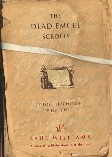 The Dead Emcee Scrolls: The Lost Teachings of Hip-Hop and Connected Writings 9781416516323