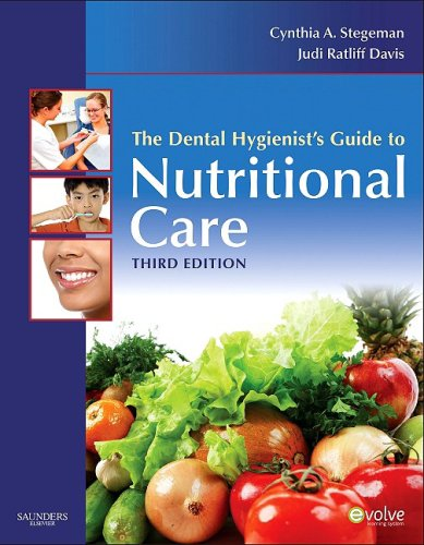 The Dental Hygienist's Guide to Nutritional Care 9781416063988