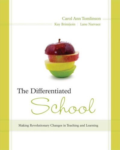 The Differentiated School: Making Revolutionary Changes in Teaching and Learning 9781416606789