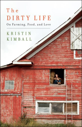 The Dirty Life: On Farming, Food, and Love 9781416551607