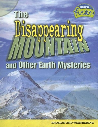 The Disappearing Mountain and Other Earth Mysteries: Erosion and Weathering 9781410919557