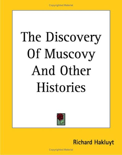 The Discovery of Muscovy and Other Histories 9781419159879