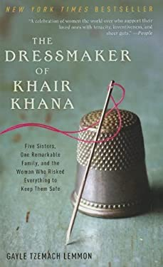 The Dressmaker of Khair Khana: Five Sisters, One Remarkable Family, and the Woman Who Risked Everything to Keep Them Safe 9781410439659