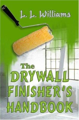 The Drywall Finisher's Handbook 9781413720532
