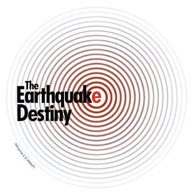 The Earthquake Destiny