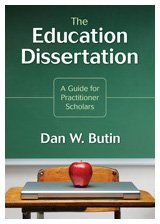 The Education Dissertation: A Guide for Practitioner Scholars 9781412960441