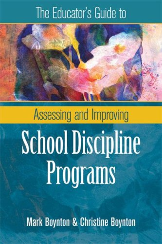 The Educator's Guide to Assessing and Improving School Discipline Programs 9781416606116