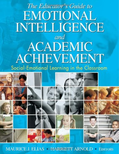 The Educator's Guide to Emotional Intelligence and Academic Achievement: Social-Emotional Learning in the Classroom 9781412914819