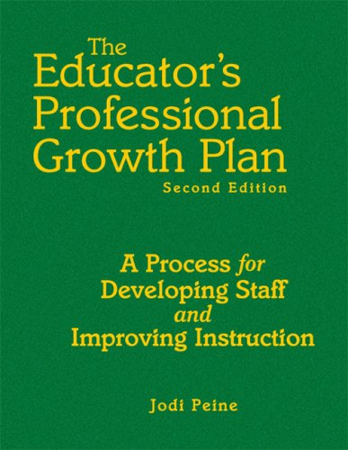The Educator's Professional Growth Plan: A Process for Developing Staff and Improving Instruction 9781412949316
