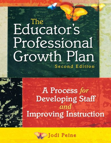 The Educator's Professional Growth Plan: A Process for Developing Staff and Improving Instruction 9781412949323
