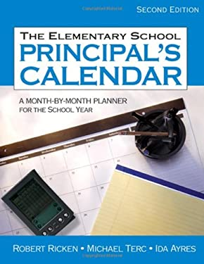 The Elementary School Principal's Calendar: A Month-By-Month Planner for the School Year 9781412936774