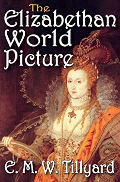 The Elizabethan World Picture 9781412818490