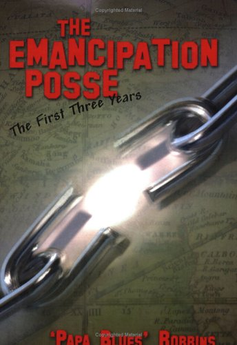 The Emancipation Posse: The First Three Years 9781413739381