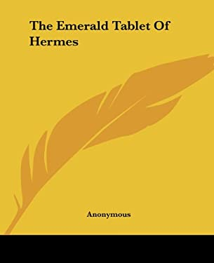 The Emerald Tablet of Hermes 9781419160851