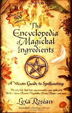 The Encyclopedia of Magickal Ingredients: A Wiccan Guide to Spellcasting 9781416501589