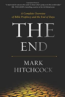 The End: A Complete Overview of Bible Prophecy and the End of Days 9781414353739