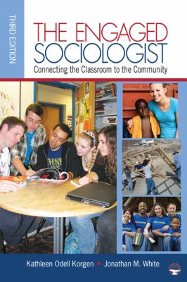 The Engaged Sociologist: Connecting the Classroom to the Community 9781412979498