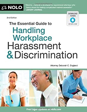 The Essential Guide to Handling Workplace Harassment & Discrimination 9781413316322
