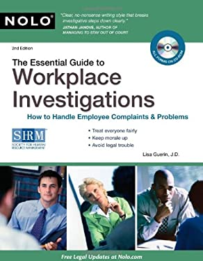 The Essential Guide to Workplace Investigations: How to Handle Employee Complaints & Problems [With CDROM] 9781413312041