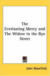 The Everlasting Mercy and the Widow in the Bye Street