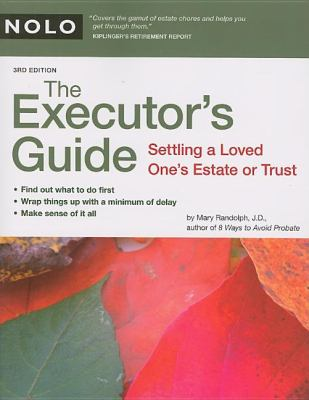 The Executor's Guide: Settling a Loved One's Estate or Trust 9781413306552
