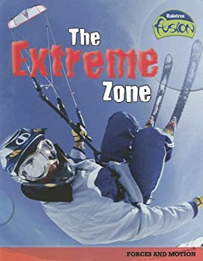 The Extreme Zone: Forces and Motion 9781410919502