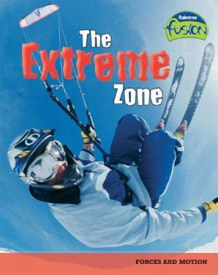 The Extreme Zone: Forces and Motion 9781410919199