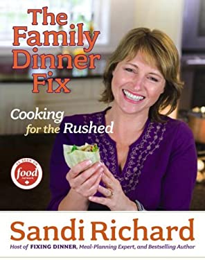 The Family Dinner Fix: Cooking for the Rushed 9781416541233