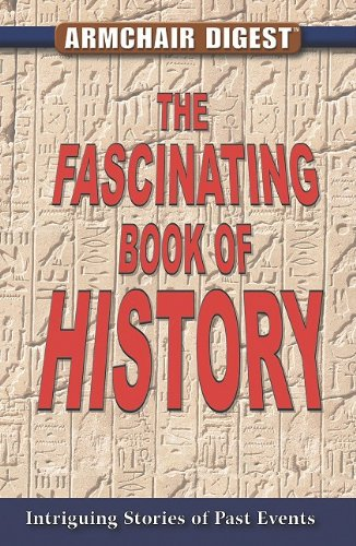 The Fascinating Book of History: Intriguing Stories of Past Events 9781412753227