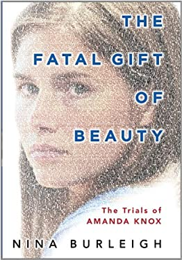 The Fatal Gift of Beauty: The Trials of Amanda Knox 9781410443502