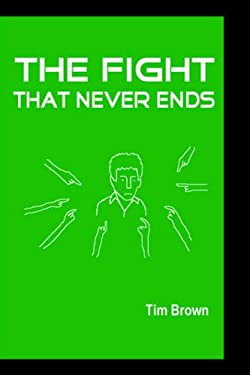 The Fight That Never Ends 9781411626553
