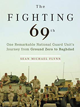 The Fighting 69th: One Remarkable National Guard Unit's Journey from Ground Zero to Baghdad 9781410406880