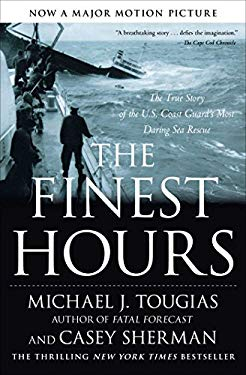 The Finest Hours: The True Story of the U.S. Coast Guard's Most Daring Sea Rescue 9781416567226