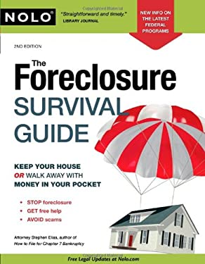 The Foreclosure Survival Guide: Keep Your House or Walk Away with Money in Your Pocket 9781413310597