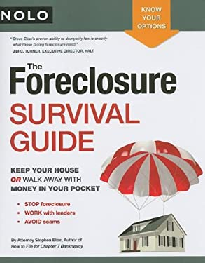 The Foreclosure Survival Guide: Keep Your House or Walk Away with Money in Your Pocket 9781413309102