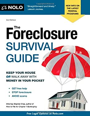 The Foreclosure Survival Guide: Keep Your House or Walk Away with Money in Your Pocket 9781413316261