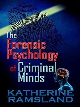 The Forensic Psychology of Criminal Minds 9781410425805