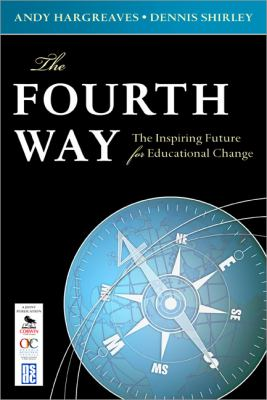 The Fourth Way: The Inspiring Future for Educational Change 9781412976374