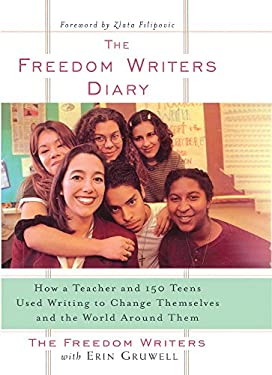 The Freedom Writers Diary: How a Teacher and 150 Teens Used Writing to Change Themselves and the World Around Them 9781417738021