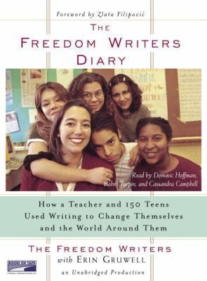 The Freedom Writers Diary: How a Teacher and 150 Teens Used Writing to Change Themselves and the World Around Them 9781415928639