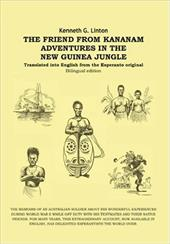 The Friend from Kananam: Adventures in the New Guinea Jungle 6173465