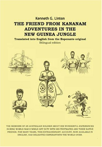 The Friend from Kananam: Adventures in the New Guinea Jungle 9781412014984