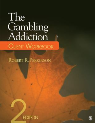 The Gambling Addiction Client Workbook 9781412979207