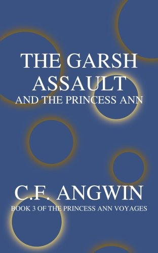 The Garsh Assault and the Princess Ann: Book 3 of the Princess Ann Voyages 9781418430153