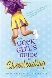 The Geek Girl's Guide to Cheerleading 6244504