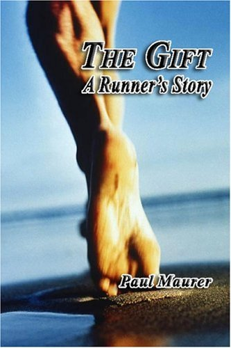 The Gift - A Runner's Story 9781411669253