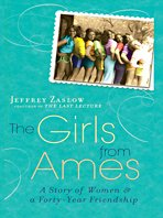 The Girls from Ames: A Story of Women and a Forty-Year Friendship 9781410416698