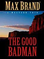 The Good Badman: A Western Trio 9781410418692