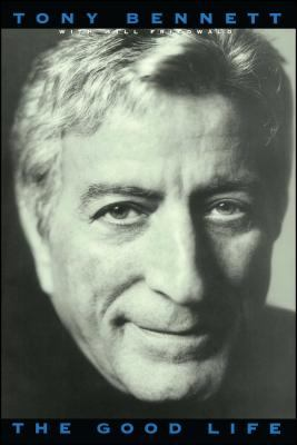 The Good Life: The Autobiography of Tony Bennett 9781416573661